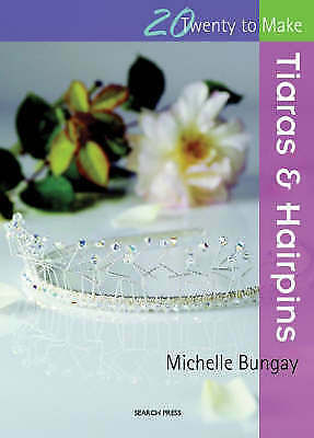 £3.50 • Buy Twenty To Make - Tiaras & Hairpins By Michelle Bungay - Hair Decorations