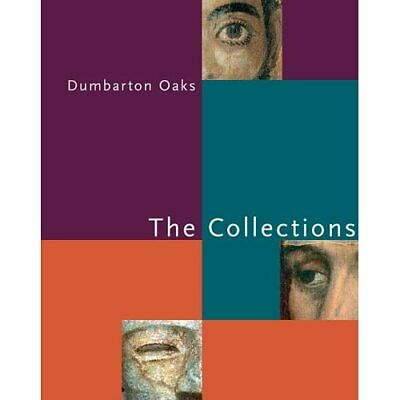 Dumbarton Oaks: The Collections (Dumbarton Oaks Collect - Paperback NEW B  Hl 20 • 24.85£