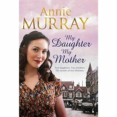 My Daughter, My Mother - Paperback NEW Annie Murray 2012-03-01 • 9.29£