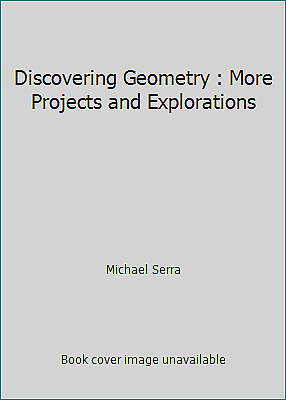 $4.63 • Buy Discovering Geometry : More Projects And Explorations By Michael Serra