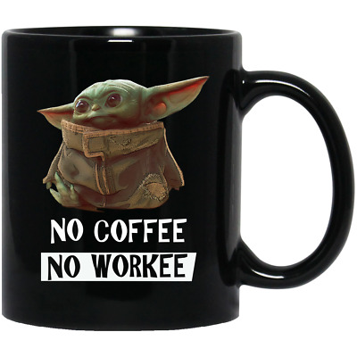 $13.99 • Buy Baby Yoda No Coffee No Workee Funny Black Coffee Mug 11 Oz