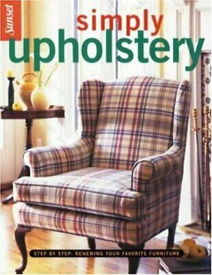 Simply Upholstery By Editors, Of Sunset Books Paperback Book The Cheap Fast Free • 10.99£