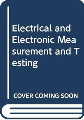 £12.99 • Buy Electrical And Electronic Measurement And Testing By Bolton, W. Paperback Book