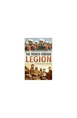 £3.59 • Buy The French Foreign Legion By Douglas Boyd Hardback Book The Cheap Fast Free Post