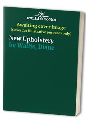 New Upholstery By Wallis, Diane Hardback Book The Cheap Fast Free Post • 4.99£