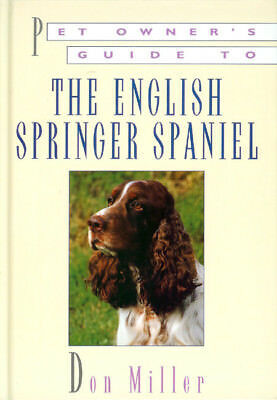 £4.45 • Buy MILLER DOGS BOOK PET OWNERS GUIDE TO THE ENGLISH SPRINGER SPANIEL Hdback BARGAIN
