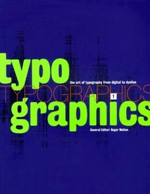 Typographics 1 : Art Of Typography From Digital To... By Walton, Roger Paperback • 7.49£