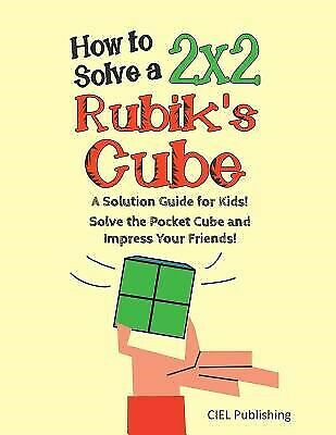 AU25.59 • Buy How Solve 2x2 Rubik's Cube Solution Guide For Kids! Solve By Publishing Ciel