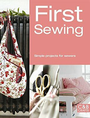 First Sewing: Simple Projects For Beginners (First Crafts) New Paperback Book • 8.41£