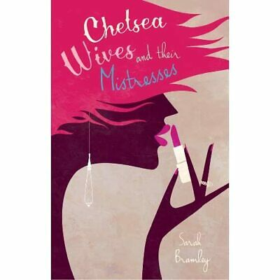 £15.56 • Buy Chelsea Wives And Their Mistresses - Paperback NEW Sarah Bramley 03/05/2012