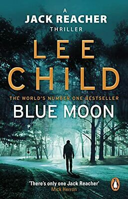 Blue Moon: (Jack Reacher 24) By Child, Lee Book The Cheap Fast Free Post • 4.49£