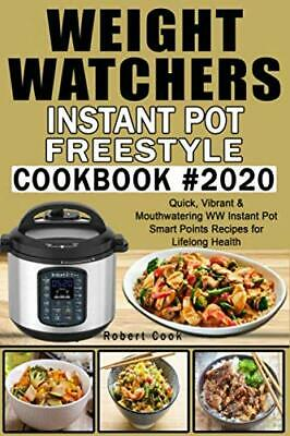 $27.99 • Buy Weight Watchers Instant Pot Freestyle Cookbook #2020: Quick, Vibrant & Mouthwate