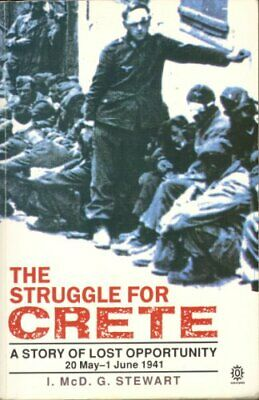 The Struggle For Crete: A Story Of Lost Opportun... By Stewart, I.M.G. Paperback • 10.99£