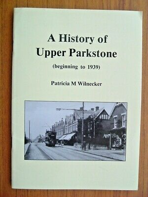 `A History Of Upper Parkstone` By Patricia Wilnecker • 7£