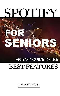 AU22.74 • Buy Spotify For Seniors: An Easy Guide The Best Features By Stonehem, Bill