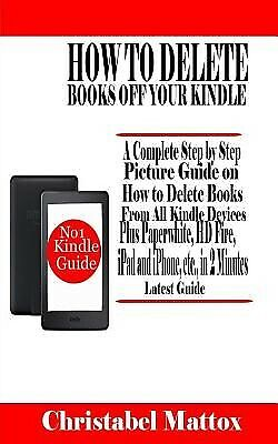 AU23.71 • Buy How Delete Books Off Your Kindle Complete Step By Step Pict By Mattox Christabel