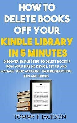 AU21.45 • Buy How Delete Books Off Your Kindle Library In 5 Minutes Discove By Jackson Tommy F