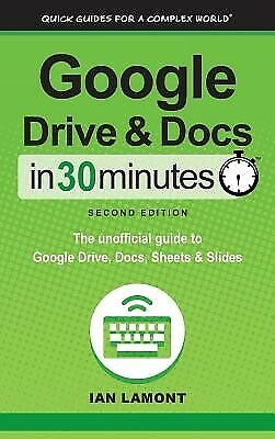 AU42.59 • Buy Google Drive And Docs In 30 Minutes (2nd Edition): The Unofficial 9781641880107