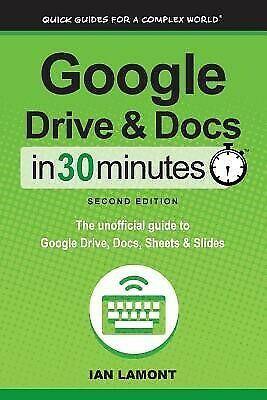 AU29.76 • Buy Google Drive And Docs In 30 Minutes (2nd Edition): The Unofficial By Lamont, Ian