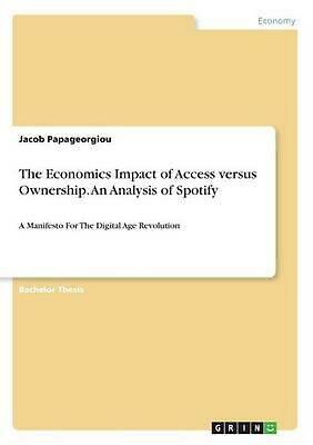 AU33.56 • Buy The Economics Impact Of Access Versus Ownership. An Analysis Of Spotify: A Manif