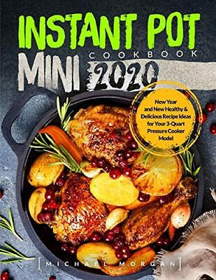 $24.95 • Buy Instant Pot Mini Cookbook 2020: New Year And New Healthy & Delicious Recipe I…
