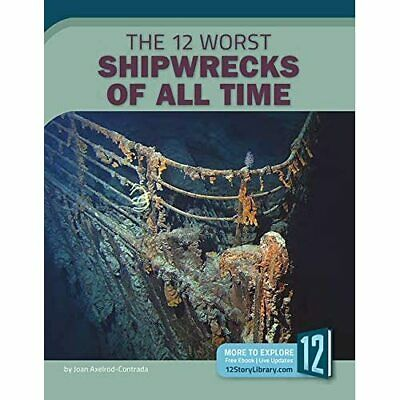 £32.13 • Buy The 12 Worst Shipwrecks Of All Time (All-Time Worst Di - Hardback NEW Axelrod-C