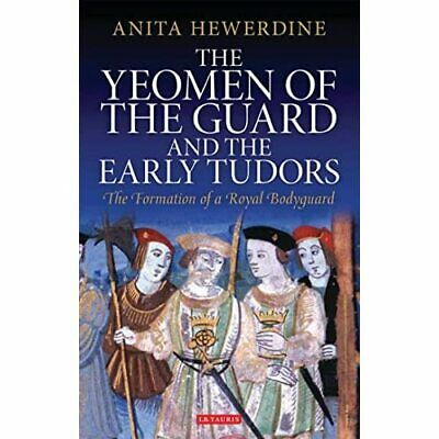The Yeomen Of The Guard And The Early Tudors: The Forma - Paperback / Softback N • 47.45£