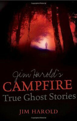 Jim Harold'S Campfire: True Ghost Stories By Jim Harold Book The Cheap Fast Free • 24.99£