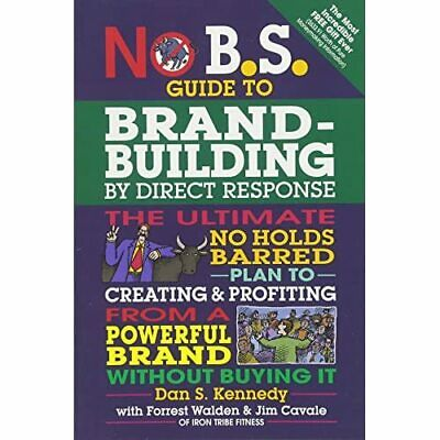 No B.S. Brand-Building By Direct-Response - Paperback NEW Dan S Kennedy(A 2014-0 • 11.60£