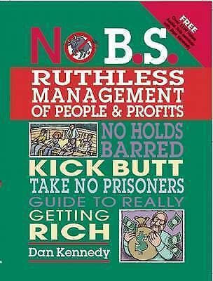 No B.S. Ruthless Management Of People And Profits-Dan S Kennedy • 3.97£