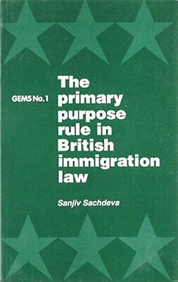 Primary Purpose Rule In British Immigration Law... By Sachdeva, Sanjiv Paperback • 16.99£