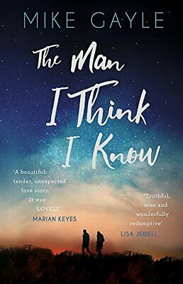 The Man I Think I Know: A Feel-good, Uplifting Story Of The Mo... By Gayle, Mike • 11.99£