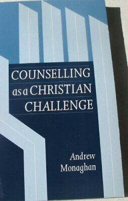 Counselling As A Christian Challenge By Monaghan, Andrew Paperback Book The • 6.99£