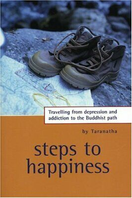 Steps To Happiness: Traveling From Depression And Addi... By Taranatha Paperback • 5.49£