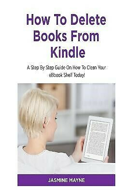 AU17.21 • Buy How Delete Books Kindle Clean Your Shelf Today! By Mayne By Mayne Jasmine
