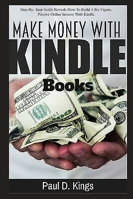 AU33.97 • Buy Make Money Kindle Books Building Passive Income While Worki By Kings Paul D