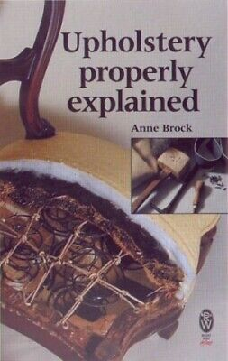 Upholstery Properly Explained (Right Way Plus) By Brock, Anne Paperback Book The • 6.99£