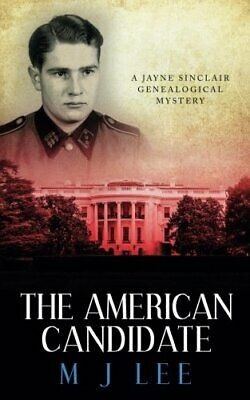 The American Candidate: A Jayne Sinclair Genealogical Mystery By Lee, M J Book • 9.99£
