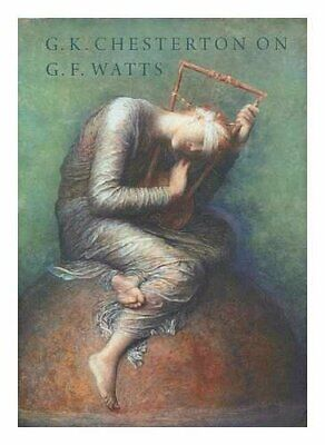 £18.42 • Buy G. K. Chesterton On G. F. Watts By G.K. CHESTERTON Book The Cheap Fast Free Post