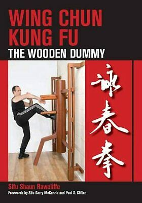 Wing Chun Kung Fu: The Wooden Dummy By Rawcliffe, Shaun Paperback Book The Cheap • 7.49£