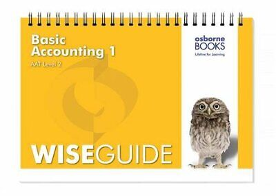 Basic Accounting 1 Wise Guide (AAT Accounting - Level 2 Ce... By Fardon, Michael • 8.99£