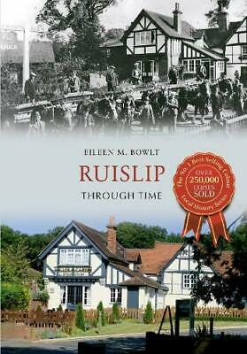 £2.69 • Buy Ruislip Through Time By Bowlt, Eileen M. Book The Cheap Fast Free Post