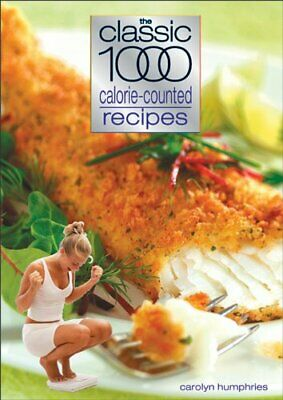 The Classic 1000 Calorie-counted Recipes New Paperback Book • 9.80£