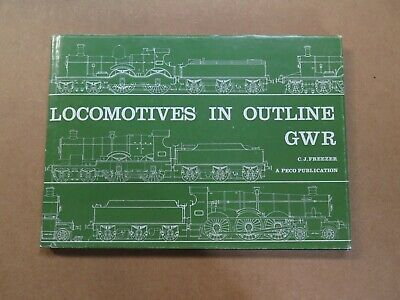 Locomotives In Outline - GWR By C J Freezer (hardback 1977) • 12£