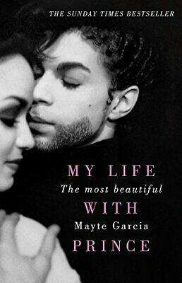 £7.49 • Buy The Most Beautiful: My Life With Prince By Garcia, Mayte Book The Cheap Fast