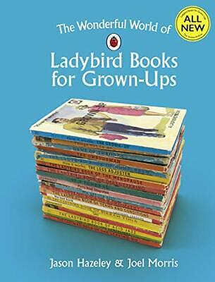The Wonderful World Of Ladybird Books For Grown-Ups (Ladybird New Hardcover Book • 17.27£