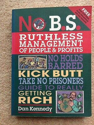 Dan Kennedy - No Bullshit Guide To Ruthless Management Of People And Profits • 6.99£