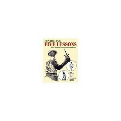 Five Lessons: The Modern Fundamentals Of Golf By Hogan, Ben Book The Cheap Fast • 25.99£
