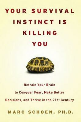 $4.35 • Buy Your Survival Instinct Is Killing You : Retrain Your Brain To Conquer Fear,...