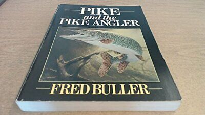 £34.99 • Buy Pike And The Pike Angler By Buller, Fred Hardback Book The Cheap Fast Free Post